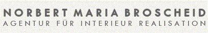 Norbert Maria Broscheid - Agentur für Interieur Realisation